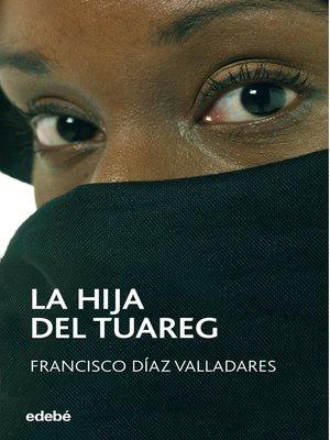 cover image of La hija del Tuareg