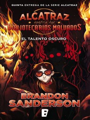 cover image of El talento oscuro (Alcatraz contra los Bibliotecarios Malvados 5)