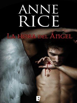 cover image of La hora del Ángel (Crónicas Angélicas 1)