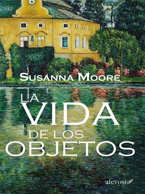 cover image of La vida de los objetos
