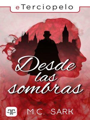cover image of Desde las sombras