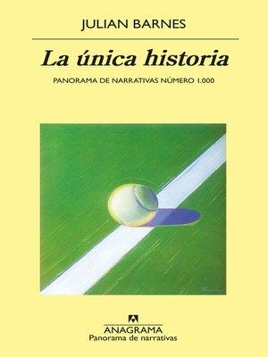 cover image of La única historia