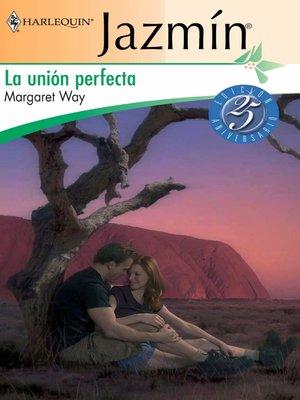 cover image of La unión perfecta
