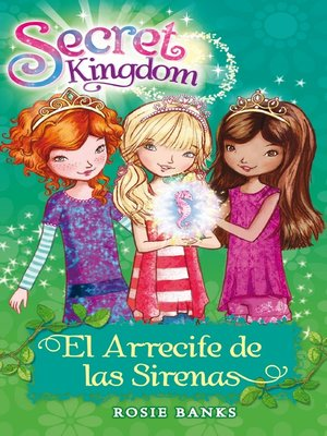 cover image of Secret Kingdom 4. El arrecife de las sirenas