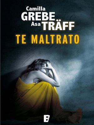 cover image of Te maltrato