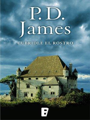 cover image of Cubridle el rostro (Adam Dalgliesh 1)