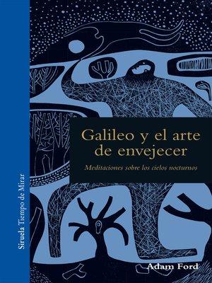 cover image of Galileo y el arte de envejecer