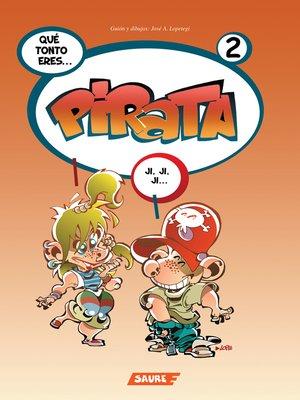 cover image of ¡Qué tonto eres, Pirata!