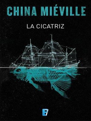 cover image of La cicatriz (Bas-Lag 2)