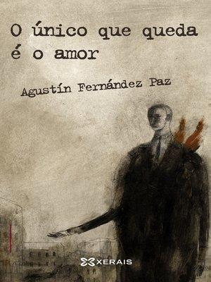 cover image of O único que queda é o amor
