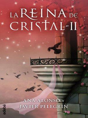 cover image of LA REINA DE CRISTAL II