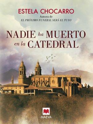 cover image of Nadie ha muerto en la catedral
