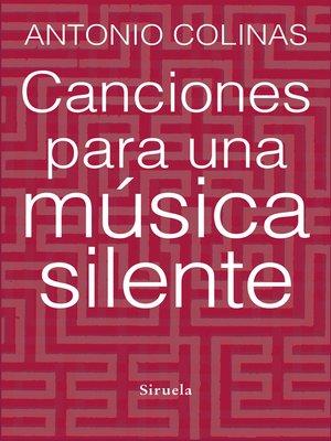 cover image of Canciones para una música silente