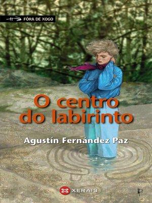 cover image of O centro do labirinto