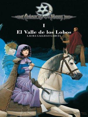 cover image of Crónicas de la Torre I. El Valle de los Lobos