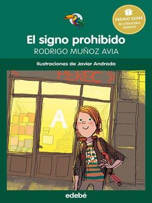 cover image of El signo prohibido--Premio Edebé infantil 2015