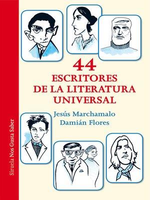 cover image of 44 escritores de la literatura universal
