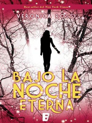 cover image of Bajo la noche eterna (Cielo Eterno 2)