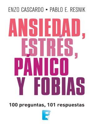 cover image of Ansiedad, estrés, pánico y fobias