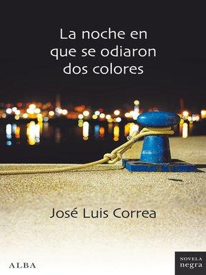 cover image of La noche en que se odiaron dos colores