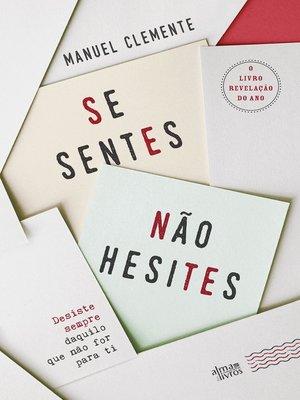 cover image of Se Sentes, Não Hesites