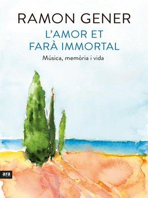 cover image of L'amor et farà immortal
