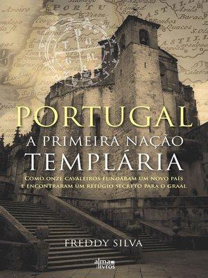 cover image of Portugal--A Primeira Nação Templária