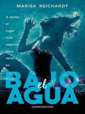 cover image of Bajo el agua