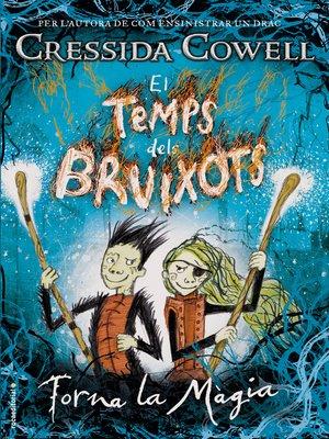 cover image of El temps dels bruixots. Torna la màgia