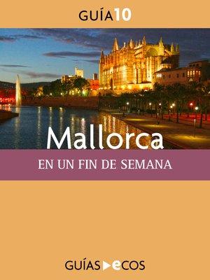 cover image of Mallorca. En un fin de semana