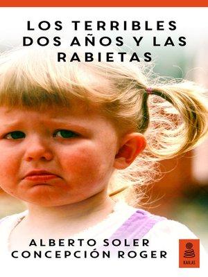 cover image of Los terribles dos años y las rabietas (Hijos y padres felices)