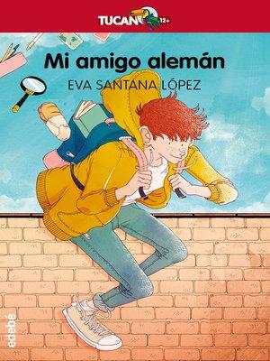 cover image of Mi amigo alemán
