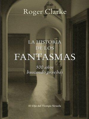 cover image of La historia de los fantasmas