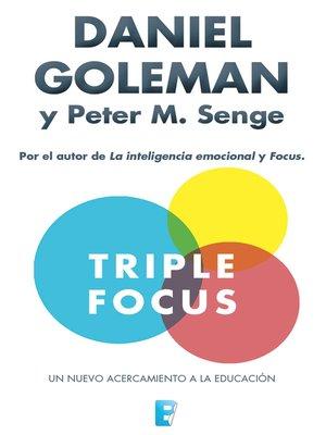 cover image of Triple Focus. Un nuevo acercamiento a la educación