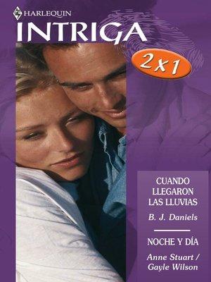 cover image of Noche y día/ /Cuando llegaron las lluvias