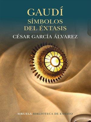 cover image of Gaudí. Símbolos del éxtasis