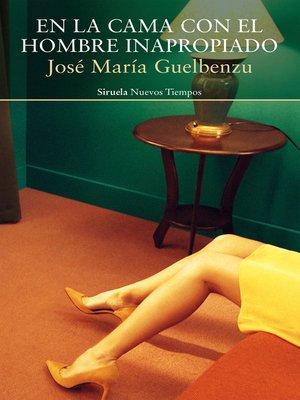 cover image of En la cama con el hombre inapropiado