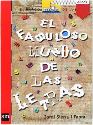 cover image of El fabuloso mundo de las letras