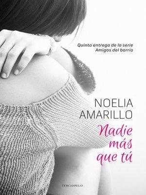 cover image of Nadie más que tú