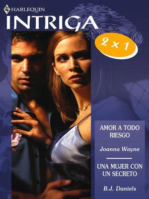 cover image of Amor a todo riesgo/Una mujer con un secreto