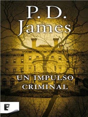 cover image of Un impulso criminal (Adam Dalgliesh 2)