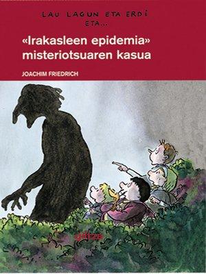 cover image of Lau lagun eta erdi 5. Irakasleen epidemia misteriotsuaren kasua