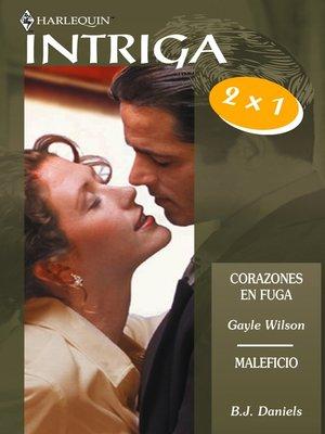 cover image of Maleficio/Corazones en fuga