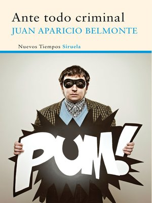 cover image of Ante todo criminal