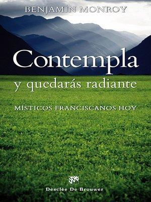 cover image of Contempla y quedarás radiante