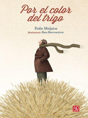 cover image of Por el color del trigo