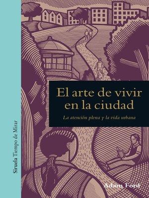cover image of El arte de vivir en la ciudad