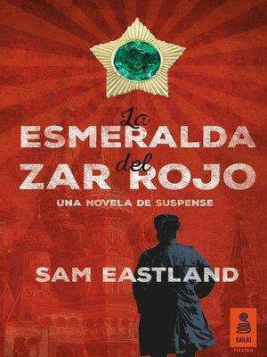cover image of La esmeralda del zar rojo
