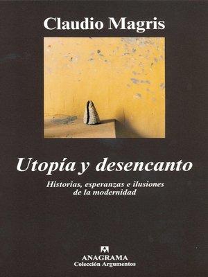 cover image of Utopía y desencanto