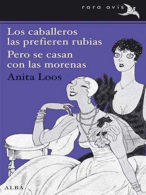 cover image of Los caballeros las prefieren rubias. Pero se casan con las morenas.